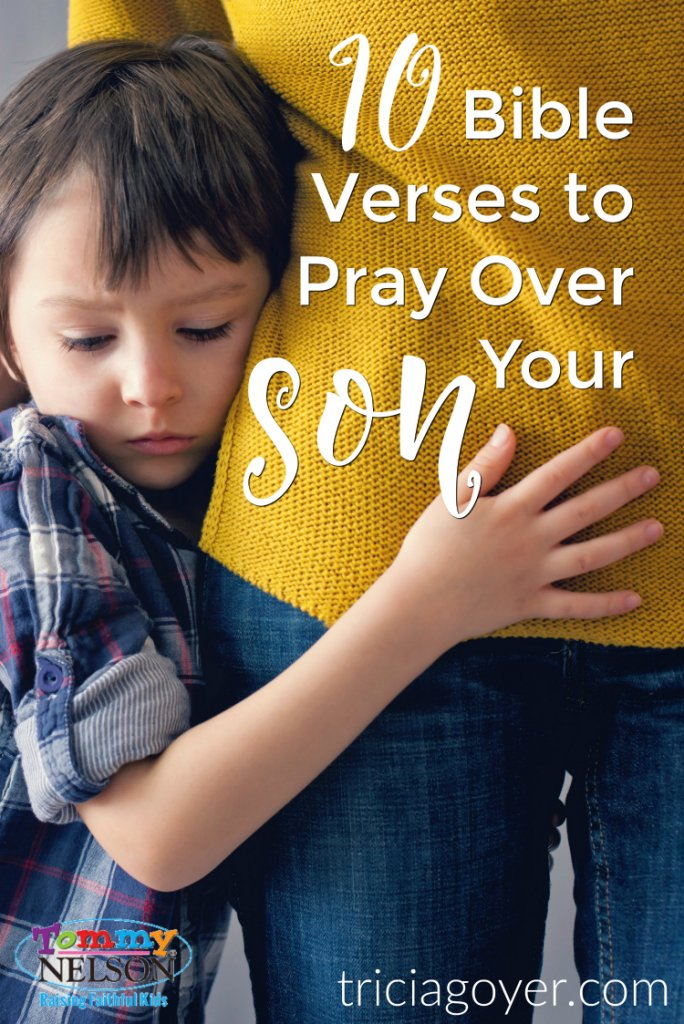 10 Bible Verses To Pray Over Your Son Tommy Nelson