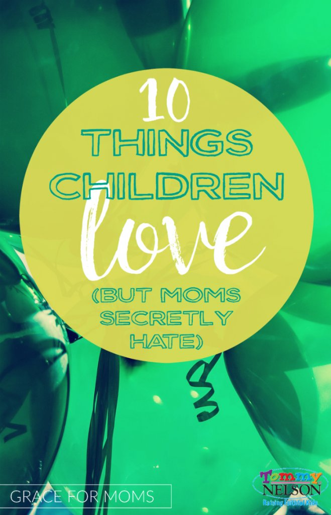 10-things-children-love-but-moms-secretly-hate