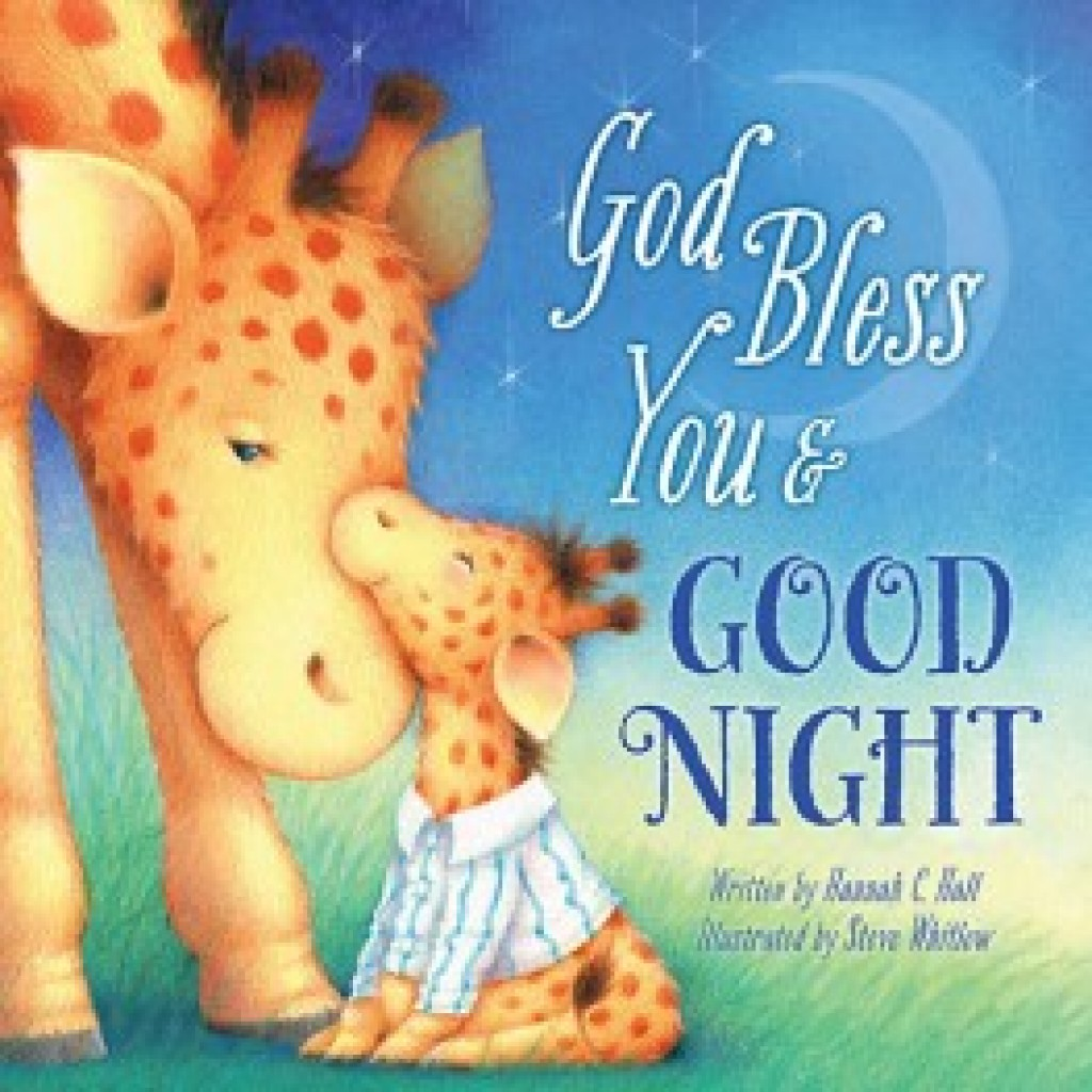 God Bless You and Goodnight - Tommy Nelson