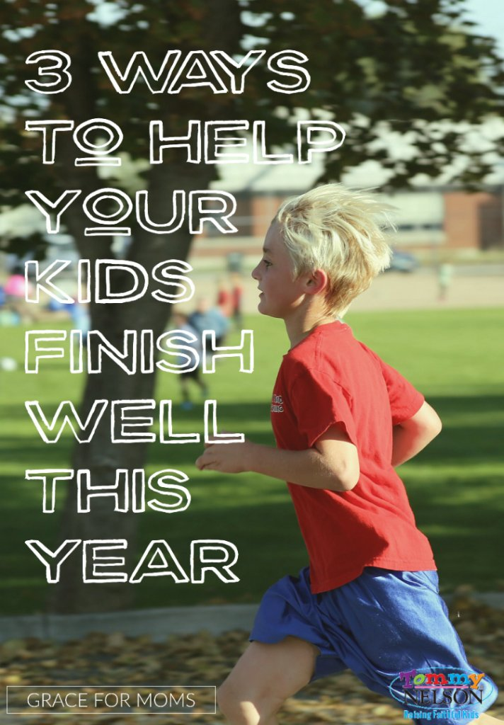 3-ways-to-help-your-kids-finish-well-this-year