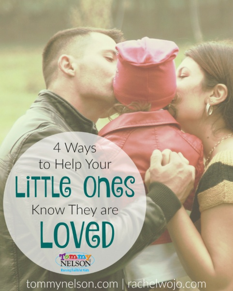 4 Ways to Help Your Little Ones Know They Are Loved