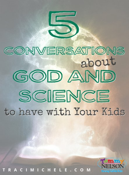 5 Conversations about God and Science to Have with Your Kids