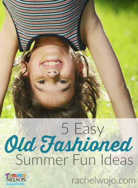 5 Easy Old Fashioned Summer Fun Ideas