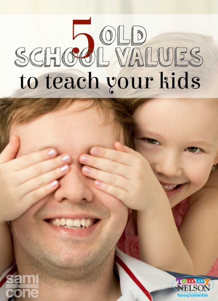 5 Old School Values to Teach Your Kids