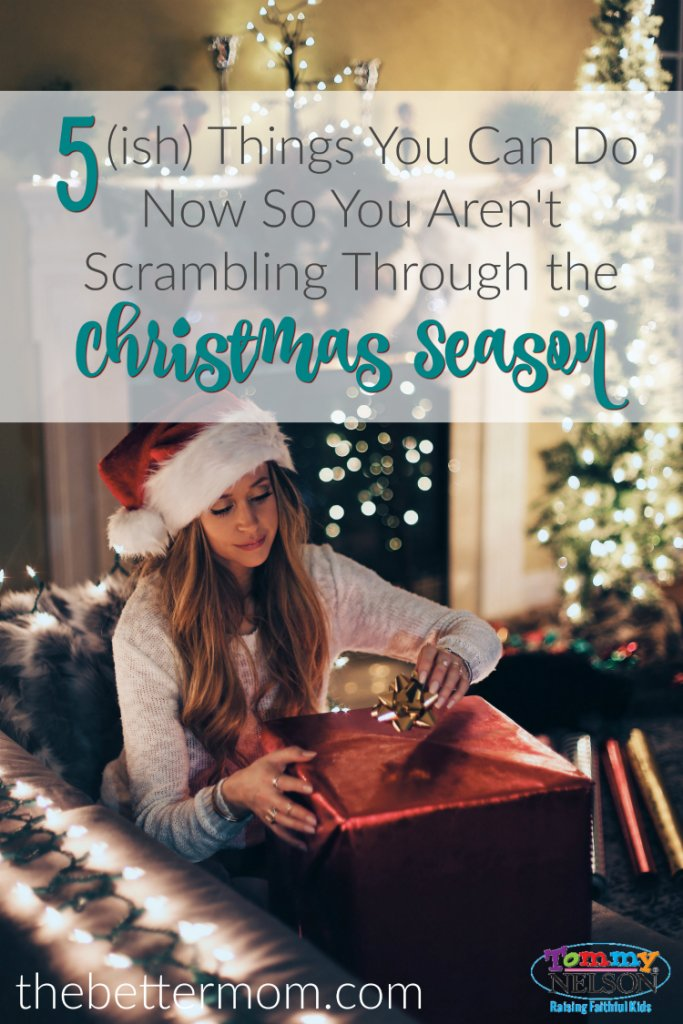 5-ish-things-you-can-do-now-so-you-arent-scrambling-through-the-christmas-season