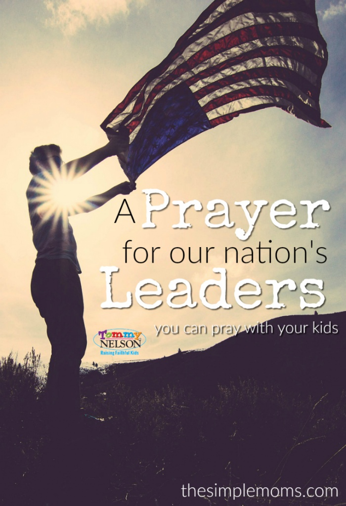 A Prayer for Our Nation's Leaders (you can pray with your kids)