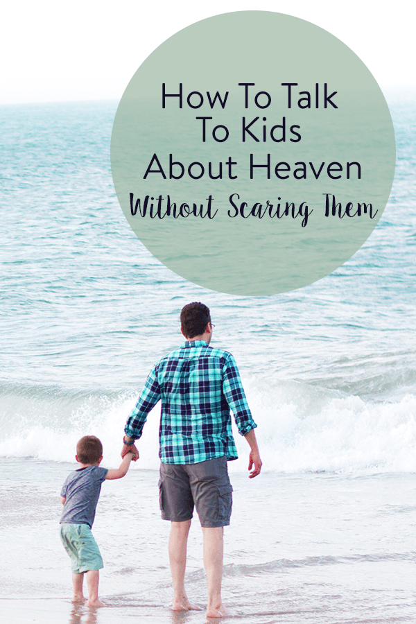 How To Talk To Kids About Heaven Without Scaring Them