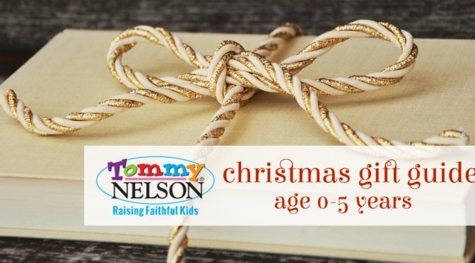 Tommy Nelson Christmas Gift Guide (age 0-5 years)