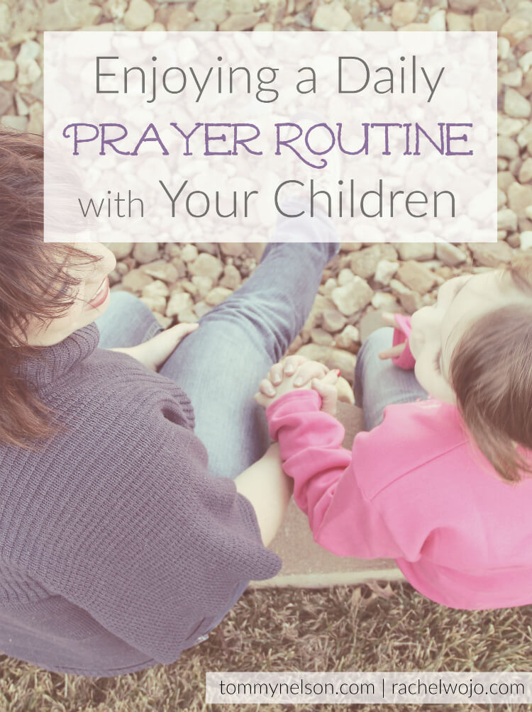 Enjoying a Daily Prayer Routine with Your Children
