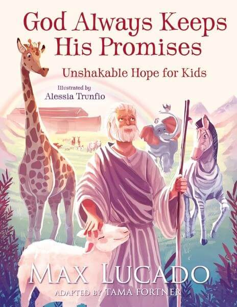 Cover art for the new book - God Always Keeps His Promises - Unshakeable Hope for Kids - a new book from Max Lucado