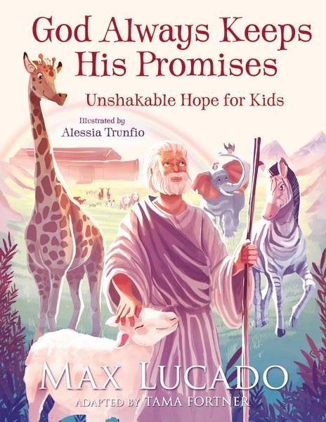 God Always Keeps His Promises - Unshakeable Hope for Kids - a new book from Max Lucado