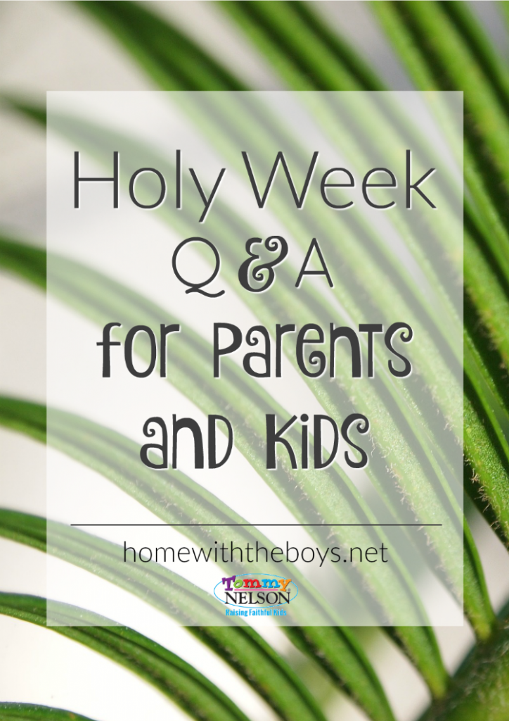 Holy Week QA for Parents and Kids