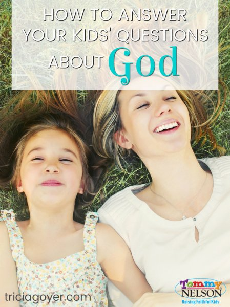 How to Answer Your Kids Questions About God