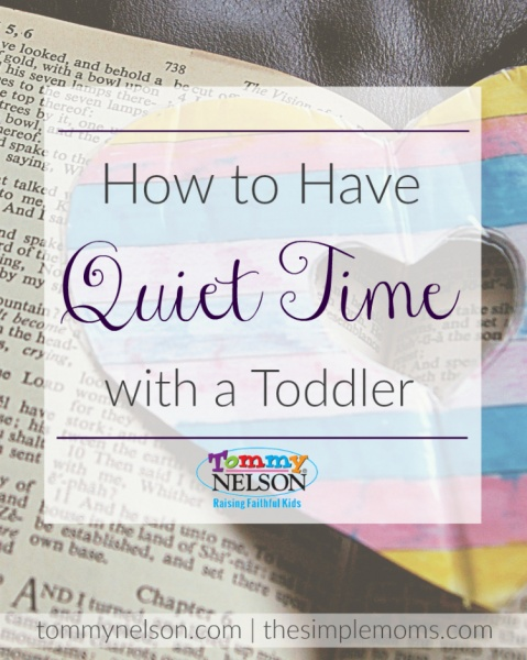 How to Have Quiet Time with a Toddler