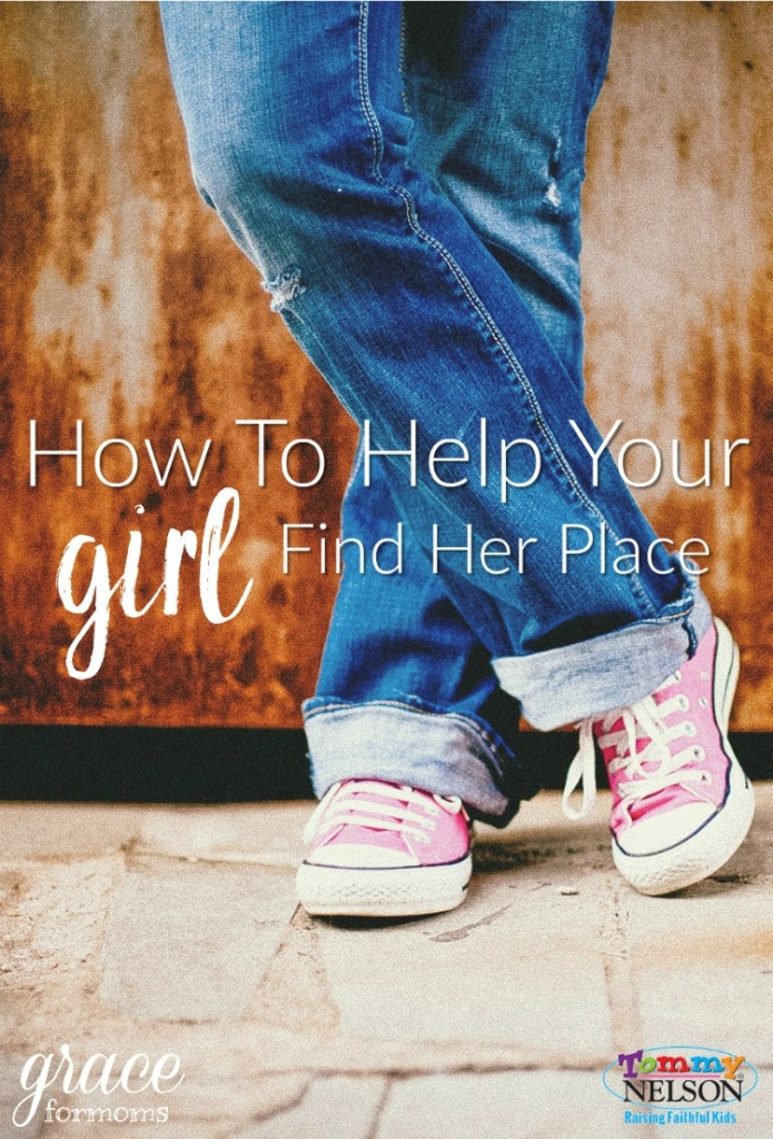 How to Help Your Girl Find Her Place