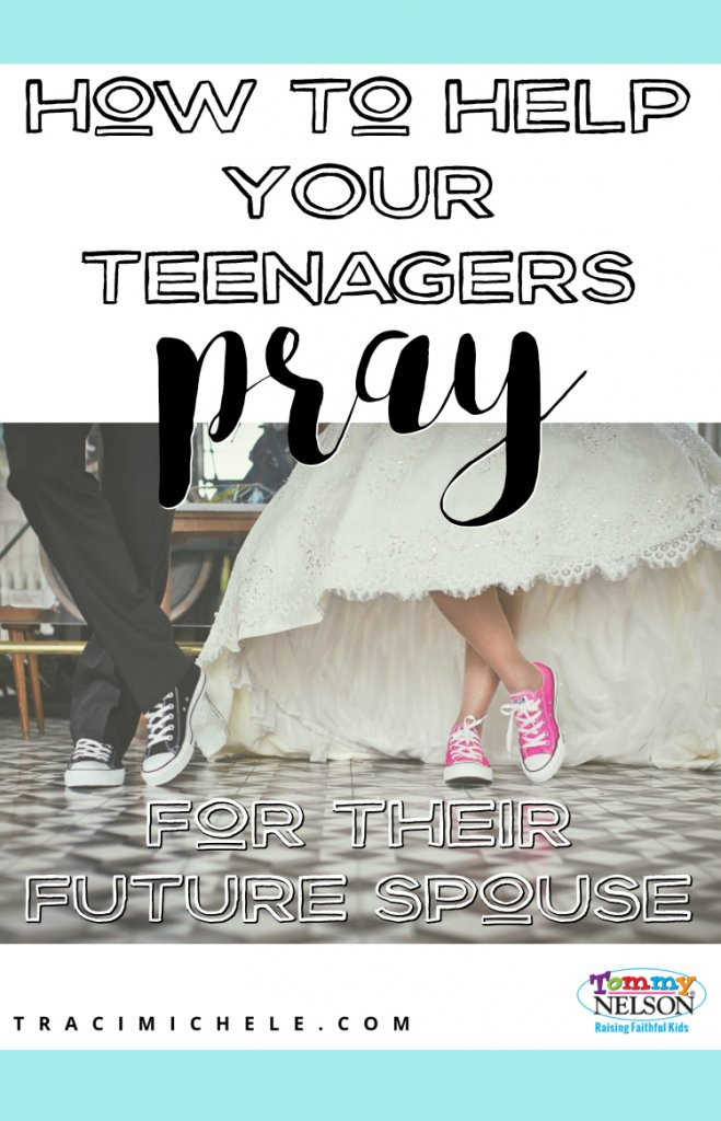 How to Help Your Teenagers Pray for Their Future Spouse