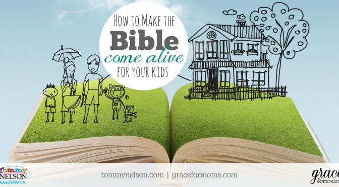 How to Make Bible Stories Come Alive for Your Kids