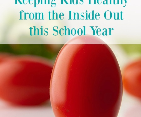 Keeping Kids Healthy from the Inside Out this School Year