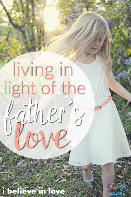 Living in Light of the Father's Love