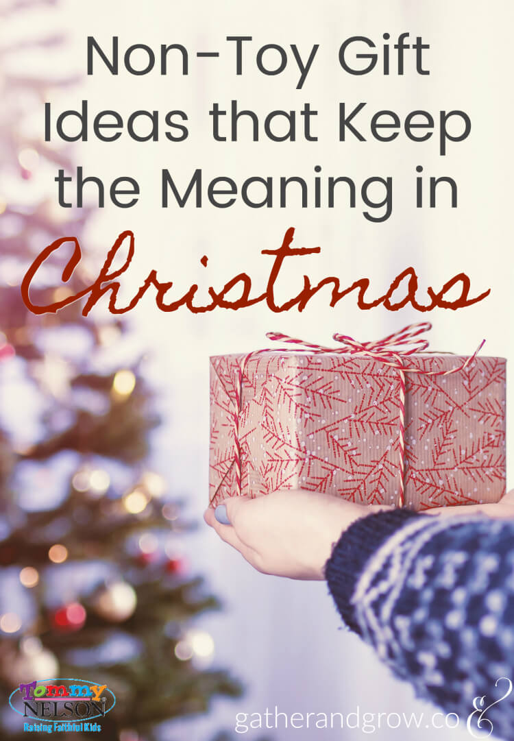 Non-Toy Gift Ideas that Keep the Meaning in Christmas - Tommy Nelson