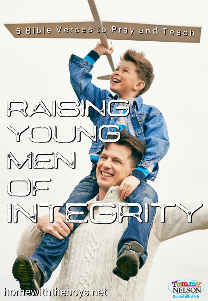 Raising young men of integrity. 5 Bible verses to pray and teach.