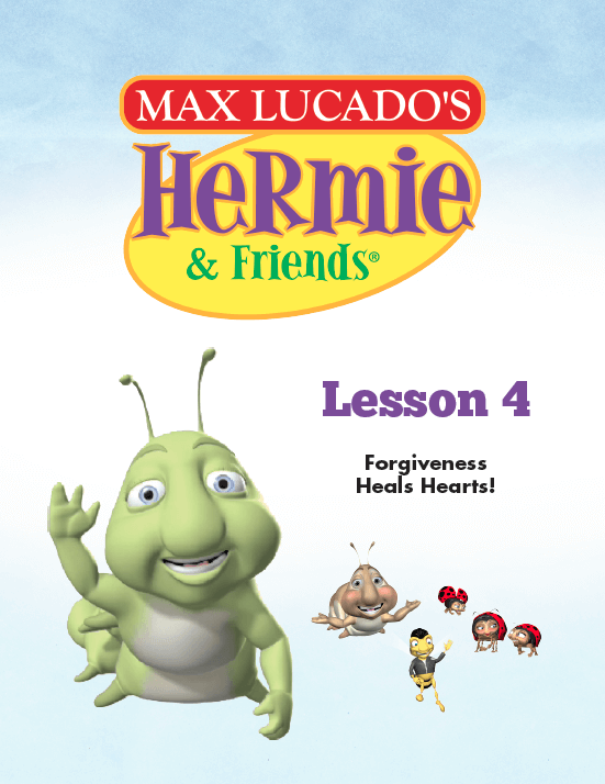 Hermie Curriculum Lesson 4: Forgiveness Heals Hearts!
