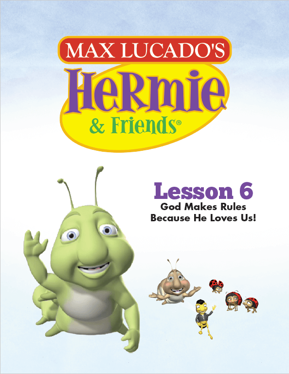 Hermie Curriculum Lesson 6: God Makes Rules Because He Loves Us!