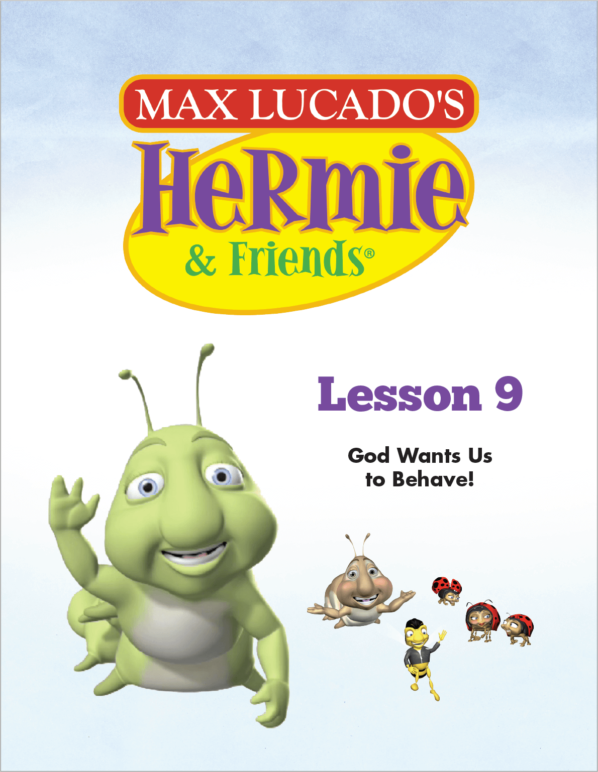 Hermie Curriculum Lesson 9: God Wants Us To Behave!