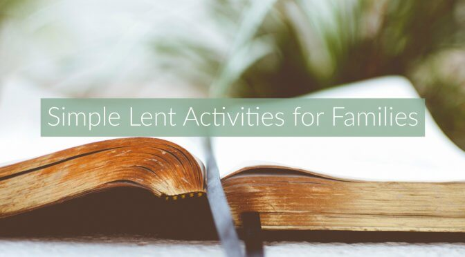 Simple Lent Activities for all Christian Families