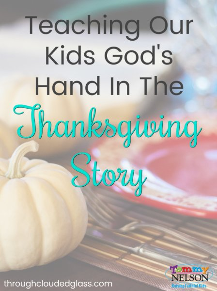 Teaching Our Kids God's Hand In The Thanksgiving Story