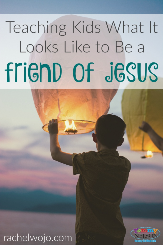 Teaching Kids What It Looks Like to Be a Friend of Jesus