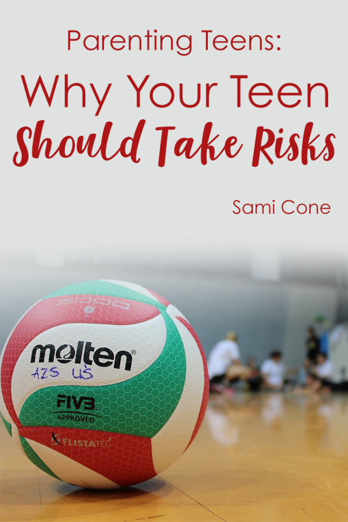 Parenting Teens: Why Your Teens Should Take Risks
