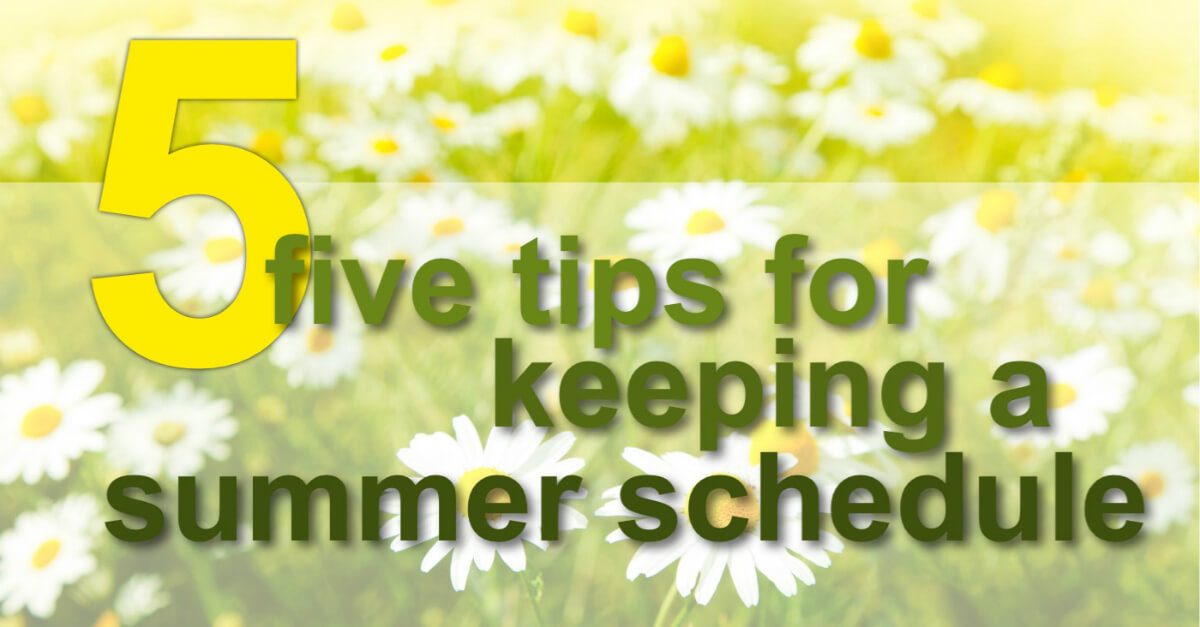 Tips for Keeping a Summer Schedule
