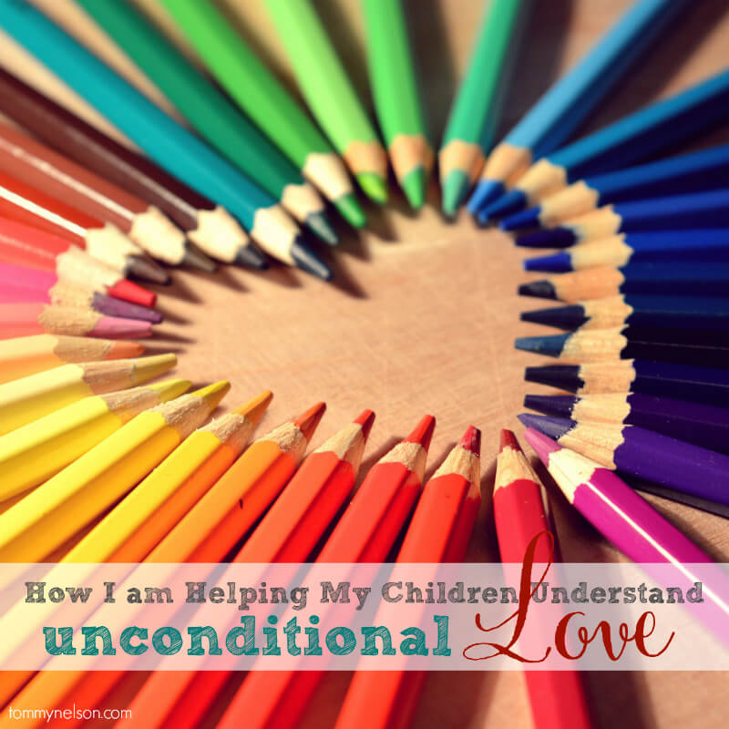 how to show unconditional love to your child