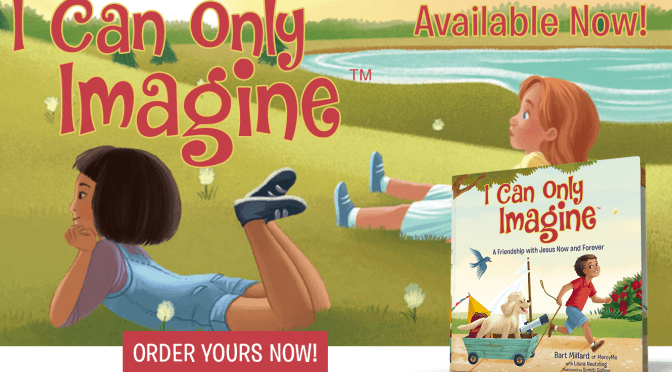 I Can Only Imagine: Just For Kids, Available Now!