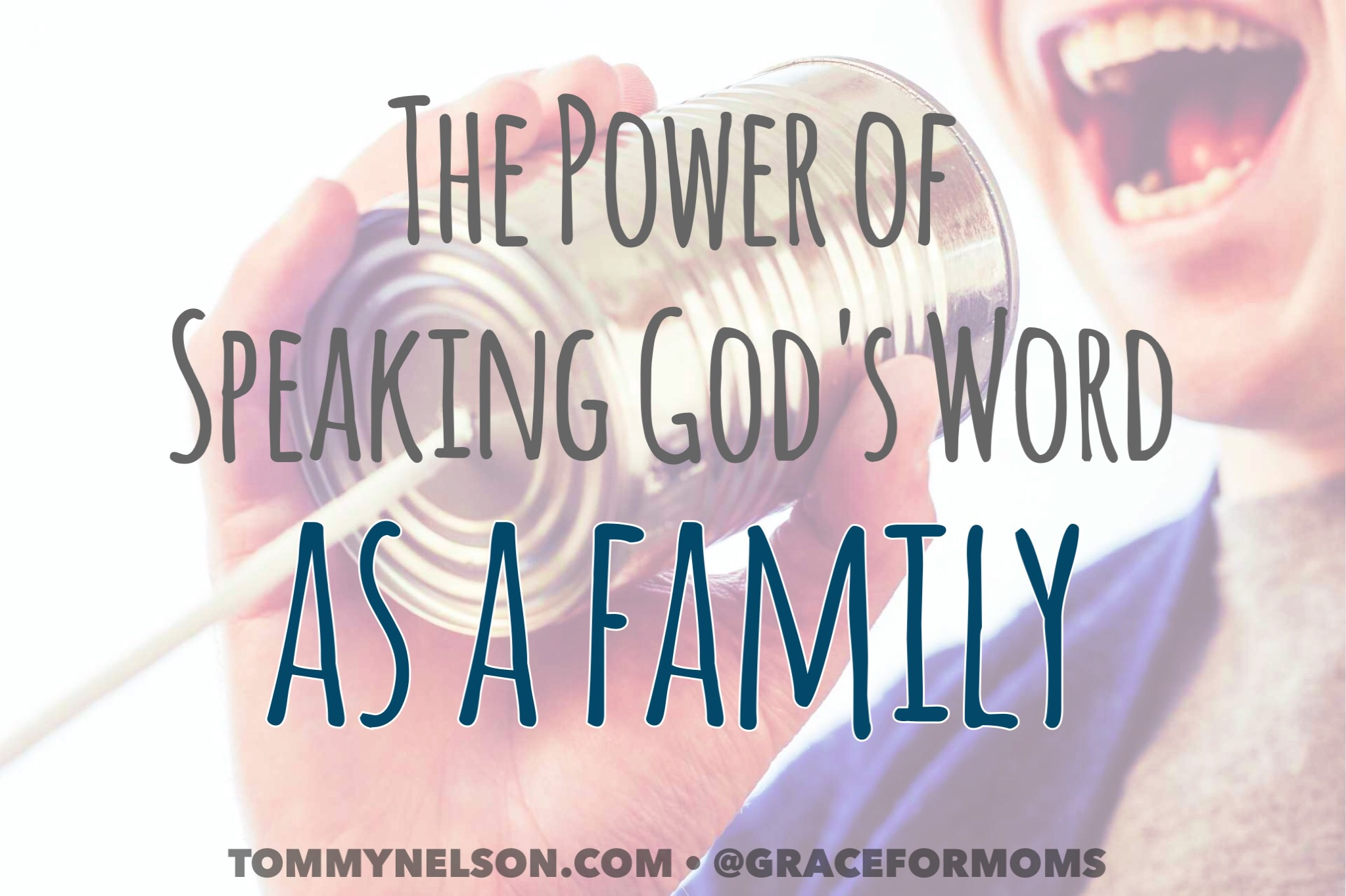 The Power of Speaking God's Word as a Family