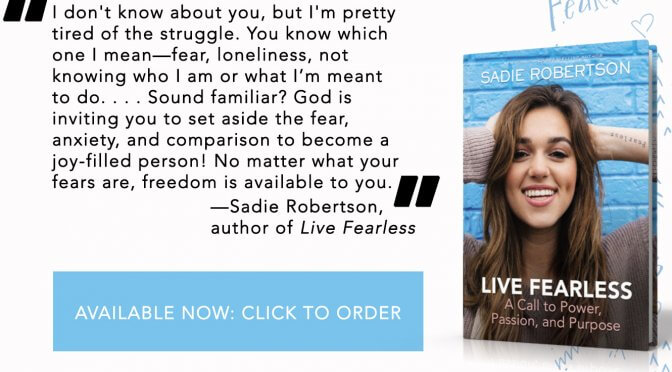 Live Fearless by Sadie Robertson: Order Yours Now!