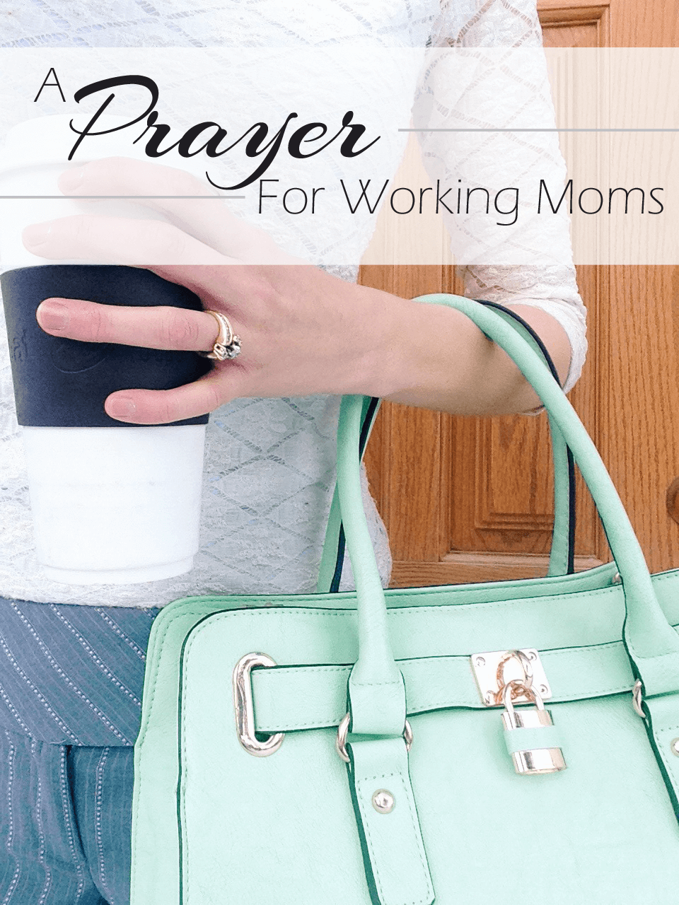 Prayer For A Working Mom