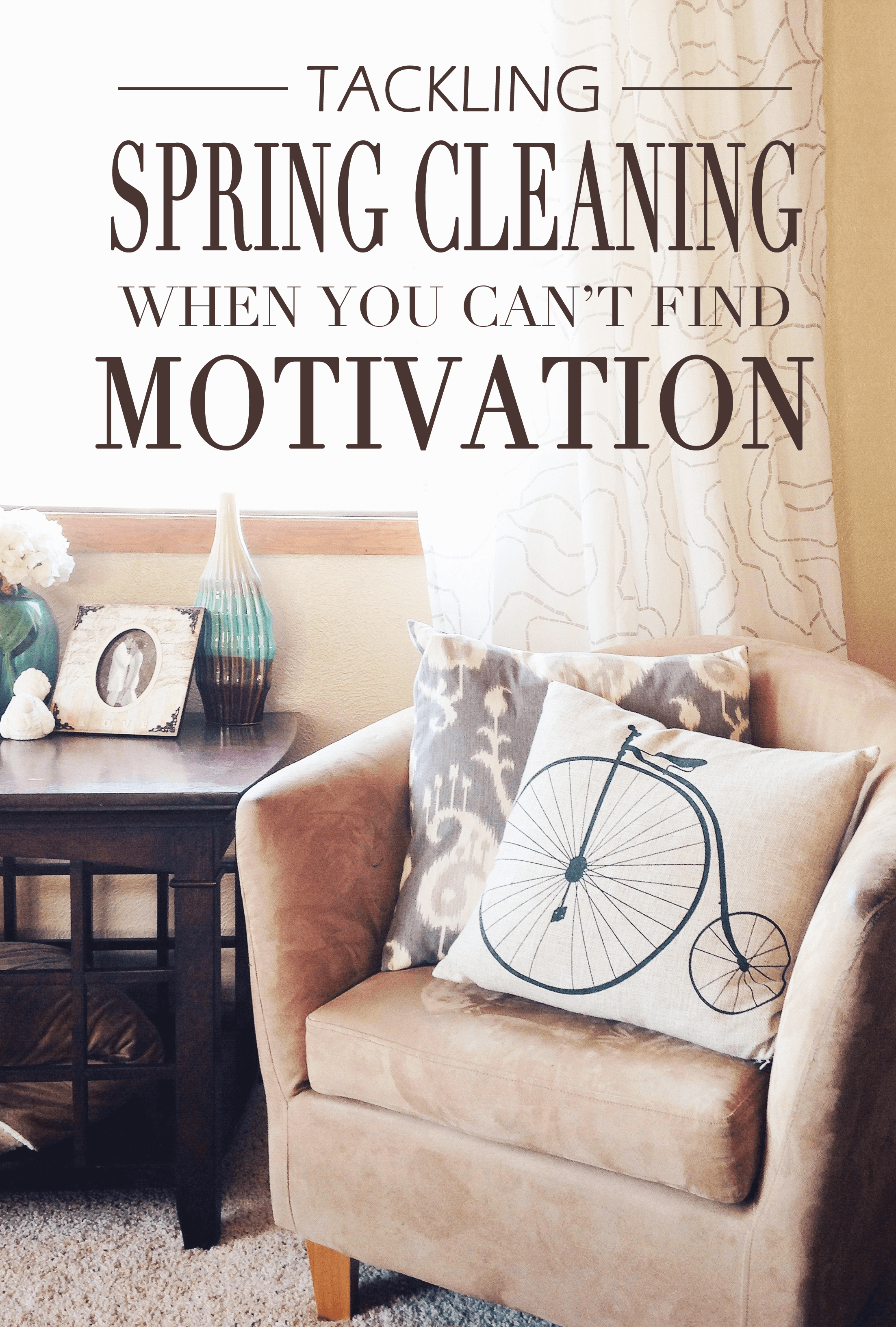 Tackling Spring Cleaning When You Can't Find Motivation